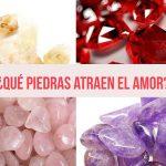 ¿Qué piedras atraen el amor?