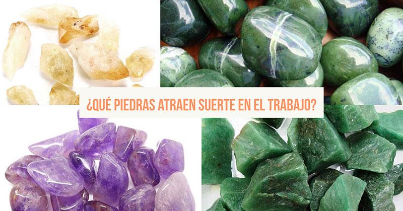 ¿Qué piedras atraen buena suerte en el trabajo?